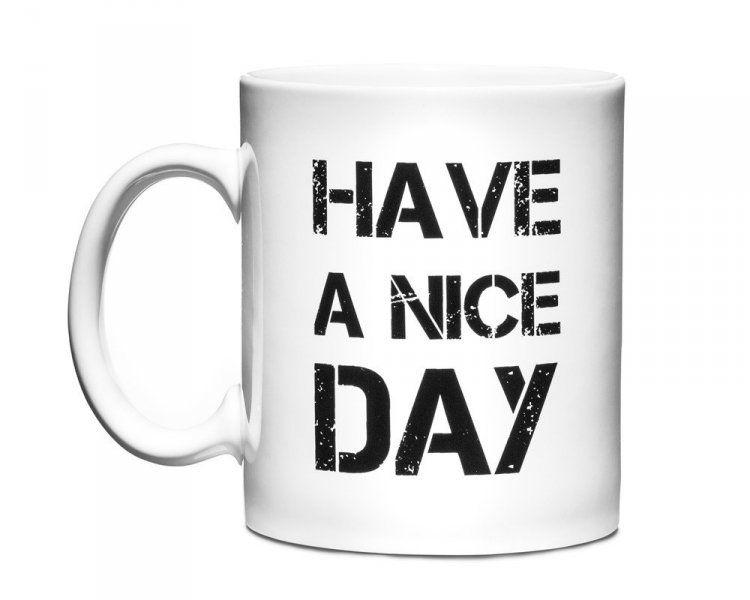Upřímný hrnek Have A Nice Day – bílá
